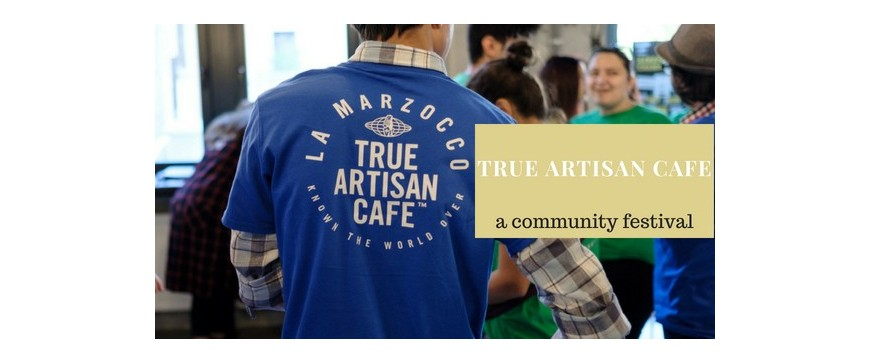 True Artisan Cafe - a community festival